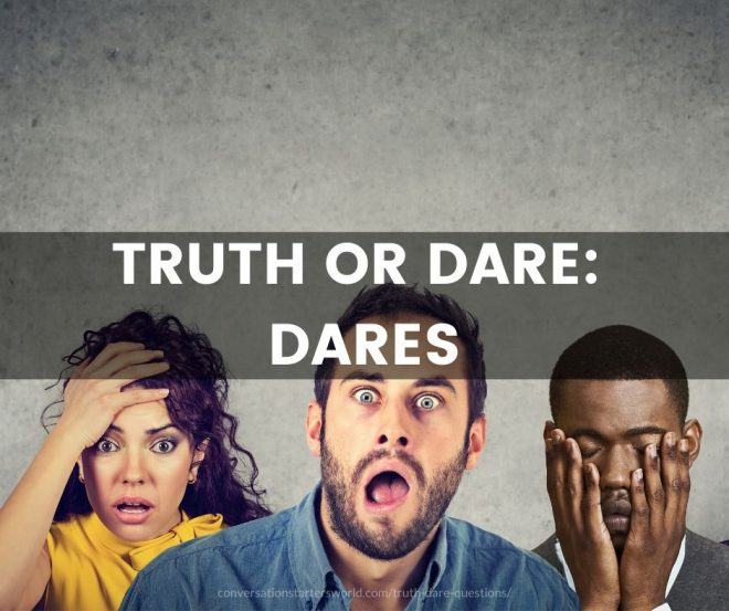Truth or Dare: Dares